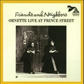 Ornette Coleman: Friends and Neighbors: Live at Prince Street