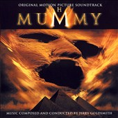 Jerry Goldsmith: The Mummy [Original Motion Picture Soundtrack]