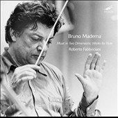 Bruno Maderna: Music in 2 Dimensions; Works with Flute / Roberto Fabbriciani