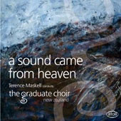 A Sound Came from Heaven - works by Mews, Stanford, Mendelssohn, Schumann, Brahms Marshall et al. / The Graduate Choir, New Zealand