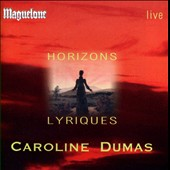 Horizons Lyriques - songs by Tosti, Massenet, Puccini, Poulenc, Duparc, Grieg / Caroline Dumas, soprano; Leo Schneydermann, piano