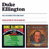Duke Ellington: Will Big Bands Ever Come Back? + Recollections Of