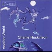 Charlie Huskinson (b.1973): Another World - music for piano / Mario Montagna, piano