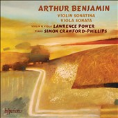 Arthur Benjamin: Violin Sonatina; Viola Sonata / Lawrence Power, violin & viola; Simon Crawford-Phillips, piano