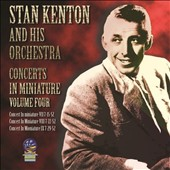 Stan Kenton/Stan Kenton & His Orchestra: Concerts In Miniature, Vol. 4 [8/19]