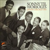 Sonny Til & the Orioles: Live in Chicago 1951