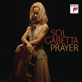 Prayer': Works for Cello & Orchestra by Bloch, Shostakovich & Casals / Sol Gabetta, cello; Lyon Nat'l Orchestra; Slatkin et al.