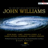 John Williams: The Very Best Movie Soundtracks - Star Wars, Jaws, Indiana Jones, E.T., Harry Potter et al. / Cottbus State Theater PO; Evan Christ