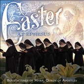 Benedictines of Mary, Queen of Apostles: Easter at Ephesus *