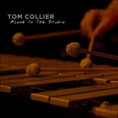 Tom Collier: Alone in the Studio