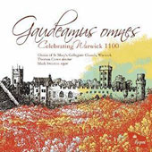 Gaudeamus Omnes: Celebrating Warwick 1100 / Choirs of St. Mary's Collegiate Church, Warwick; Mark Swinton, organ