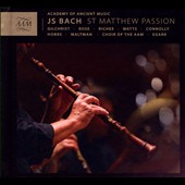 Bach: St. Matthew Passion / Academy of Ancient Music; AAM Choir; Richard Egarr