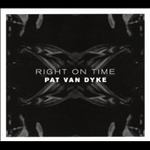 Pat Van Dyke: Right on Time [Digipak]
