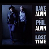 Dave Alvin/Phil Alvin: Lost Time [Digipak] *