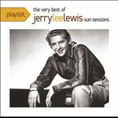 Jerry Lee Lewis: Playlist: The Very Best of Jerry Lee Lewis