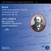 The Romantic Violin Concerto Vol. 19 - Bruch: Violin Concerto No. 1, Op. 26; Romance, Op. 42; Serenade, Op. 75 / Jack Liebeck, violin; BBC Scottish SO