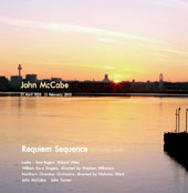 John McCabe (1939-2015): Requiem Sequence and other works / Lesley Jane Rogers, soprano; John McCabe, piano; John Turner, recorder; Northern Chamber Orchestra, William Byrd Singers, Nicholas Ward