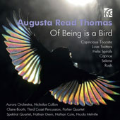 Augusta Read Thomas (b.1964): Of Being is a Bird - works for piano, solo violin, string quartet, percussion quartet, soprano & ensemble / Claire Booth, soprano; Nathan Cole, violin; Nicola Melville, piano