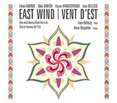 East Wind (Vent d'Est): Airs and Dances from the East
