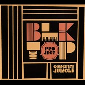 Blktop Project: Concrete Jungle [Digipak]