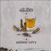 Hard Target/The Lacs/Racket County: Welcome to Dodge City