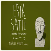 Erik Satie: Works for Piano / Marcel Worms, piano