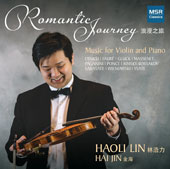 Romantic Journey - Music for Violin and Piano by Dinicu, Fauré, Gluck, Massenet, Paganini, Ponce, Rimsky-Korsakov, Sarasate, Wieniawski and Ysae / Haoli Lin; Hai Jin