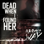 Dead When I Found Her: Harm's Way [11/4] *