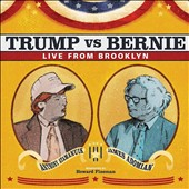 James Adomian/Anthony Atamanuik: Trump vs. Bernie: The Debate Album [Blister]