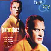 Hue & Cry: JazzNotJazz