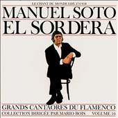 Manuel Soto el Sordera: Great Masters of Flamenco, Vol. 16