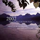 2002 - Knox: Chamber Music / Eine Kleine Knox Music Ensemble