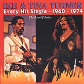 Ike & Tina Turner: Every Hit Single: 1960-1974