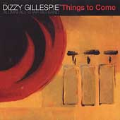 Dizzy Gillespie Alumni All-Stars: Things to Come [Telarc] *