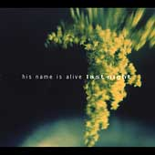 His Name Is Alive: Last Night