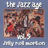Jelly Roll Morton: The Jazz Age, Vol. 5