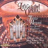Let's Go to the Opera! / Thomas Heywood