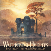 Wuthering Heights: Far From the Madding Crowd