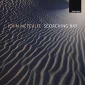 John Metcalfe - Scorching Bay
