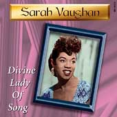 Sarah Vaughan: Divine Lady of Song
