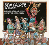 Ben Colder: Eskimos, Mean Old Queens and Little Bitty Steers *