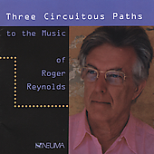 Roger Reynolds: Three Circuitous Paths / Rudich, et al
