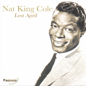 Nat King Cole: Lost April