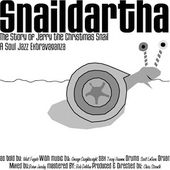 Snaildartha: Snaildartha: The Story of Jerry the Christmas Snail - A Soul Jazz Extravaganza [Limited]