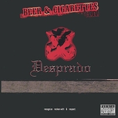 Desperado: Beer & Cigarettes