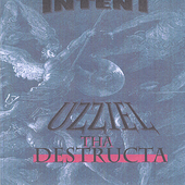 Intent: Uzziel Tha DeStructa *