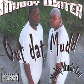 Muddy Water: Out Dat Mudd