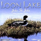 John St. John (Madacy Engineer/Producer/Main Performer): Loon Lake