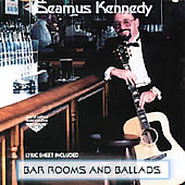 Seamus Kennedy: Bar Rooms & Ballads