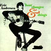 Eric Andersen: 'Bout Changes & Things
